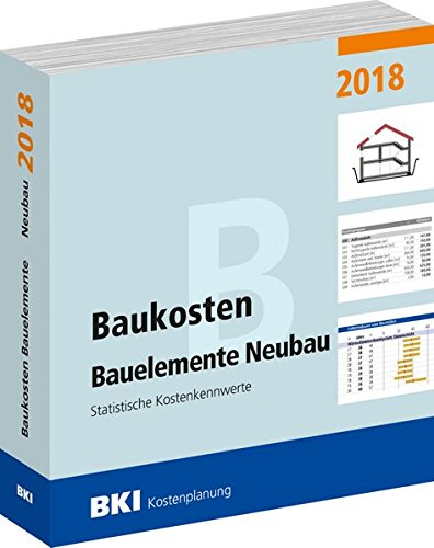 Baukosten Bauelemente Neubau 2018: Statistische Kostenkennwerte Teil 2