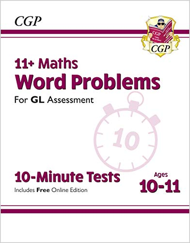 New 11+ GL 10-Minute Tests: Maths Word Problems - Ages 10-11 (with Online Edition) (CGP 11+ GL)