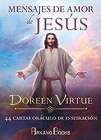 Mensajes de amor de Jesús : 44 cartas oráculo de inspiración