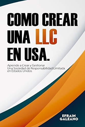 Como crear una LLC en USA.: Aprende a Crear y Gestionar una...