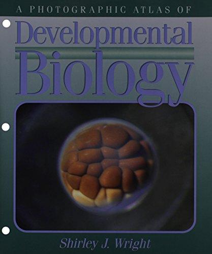 A Photographic Atlas of Developmental Biology