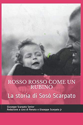 ROSSO ROSSO COME UN RUBINO: La storia di Sosò, bambino del '43
