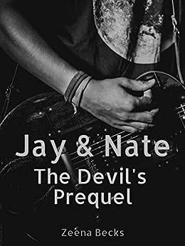 Jay & Nate: The Devil's Prequel: A Rockstar Romance Series (The Devil's Series) by [Zeena Becks]