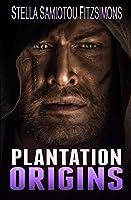 Plantation Origins (The Plantation)