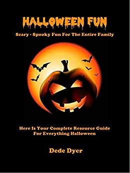 [Dede Dyer]のHalloween Fun - Scary - Spooky Fun For The Entire Family (English Edition)