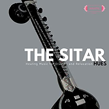 The Sitar Hues: Healing Music for Divinity and Relaxation