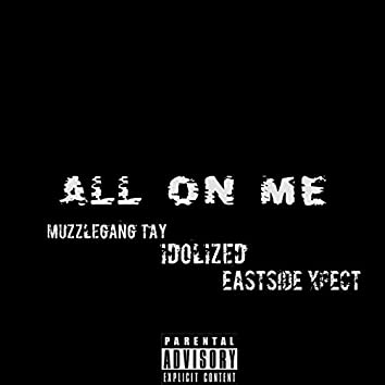 All on Me (feat. Idolized & EastSide Xpect)