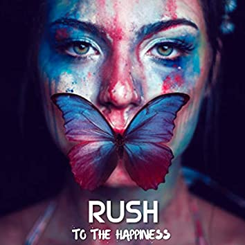 Rush to the happiness