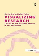 Visualizing Research: A Guide to the Research Process in Art and Design