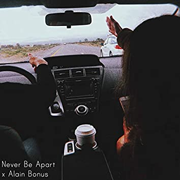 Never Be Apart