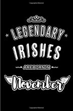 Legendary Irishes are born in November: Blank Lined Journal Notebooks Diary as Appreciation, Birthday, Welcome, Farewell, Thank You, Christmas, ... & friends. Alternative to B-day present Card
