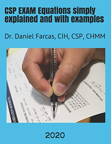 CSP EXAM Equations simply explained and with examples: Certified Safety Professional (Professional Development)