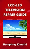 LCD-LED TELEVISION REPAIR GUIDE