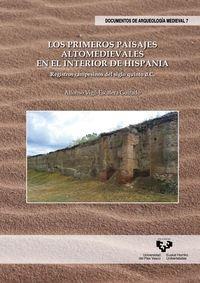 Primeros paisajes altomedievales en el interior de Hispania: 7 (Documentos de Arqueología Medieval)