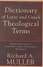 Dictionary of Latin and Greek Theological Terms by Muller, Richard A published by Baker Publishing Group (1985)