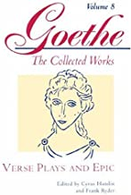 Verse Plays and Epic (Goethe: The Collected Works, Vol. 8)