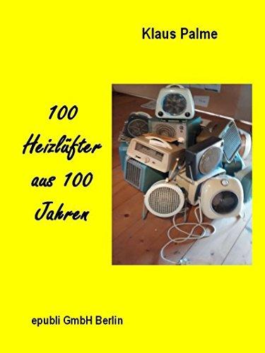 100 Heizlüfter aus 100 Jahren