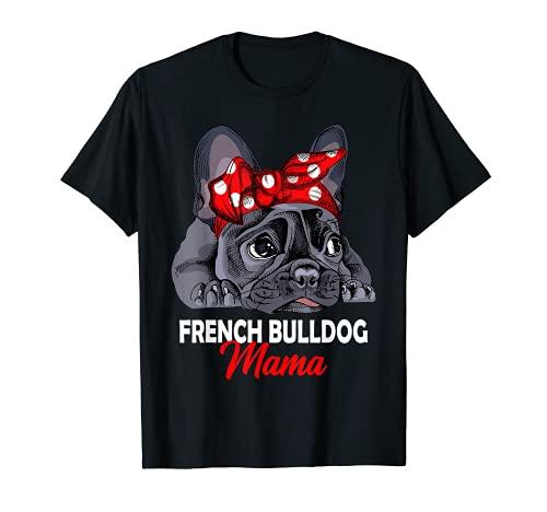 Frenchie Mama Cute French Bulldog Dog Mom Funny Womens Gift T-Shirt