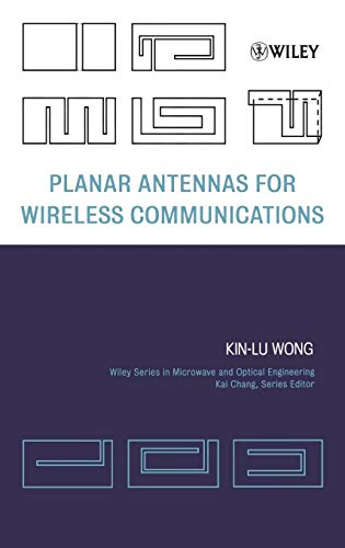 Planar Antennas for Wireless Communications (Wiley Series in Microwave and Optical Engineering, 1, Band 1)