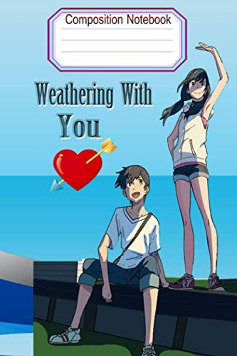 Composition Notebook weathering with You: Gift For Series Fans To Write On| weathering with you japanese Manga | First Draw and Write Journal (130 P,Blank Lined Ruled,6x9)