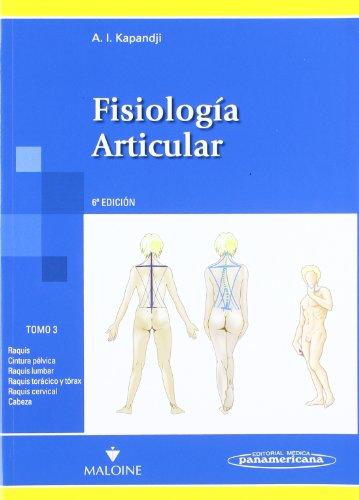 Fisiologia articular: Raquis,cintura pélvica, raquis lumbar, raquis torácico y tírax, raquis cervical,cabeza: 3 (Fisiología Articular)