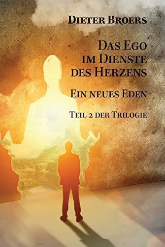 Das Ego im Dienste des Herzens: Ein neues Eden