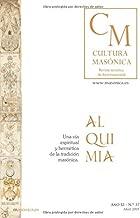 ALQUIMIA, una vía espiritual y hermética de la tradición masónica.: CULTURA MASÓNICA Nº 37 (Spanish Edition)