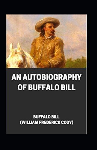 An Autobiography of Buffalo Bill illustrated