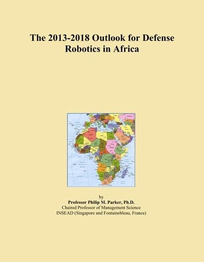 道徳教育広げる拒否The 2013-2018 Outlook for Defense Robotics in Africa
