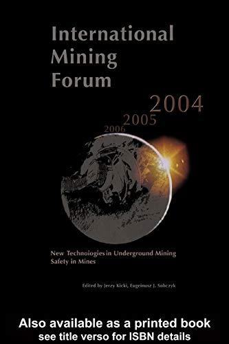 International Mining Forum 2004, New Technologies in Underground Mining, Safety in Mines: Proceeding