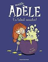 Mortelle Adele 6/Un talent monstre!