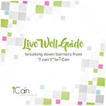 Live Live Well Guide: Breaking down barriers from I can't to iCAN