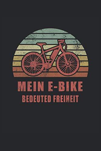 Mein E-Bike Bedeuted Freiheit Ebike Elektrofahrrad Akku Batterie Radsport: Notizbuch - Notizheft - Notizblock - Tagebuch - Planer - Kariert - ... 6 x 9 Zoll (15.24 x 22.86 cm) - 120 Seiten