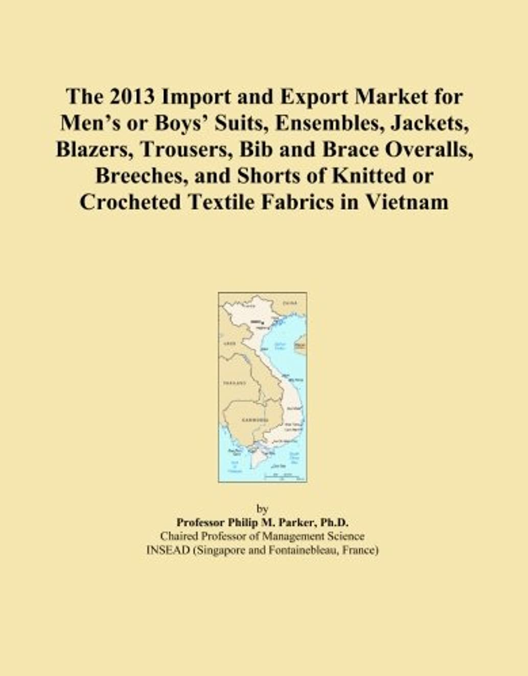 The 2013 Import and Export Market for Men's or Boys' Suits, Ensembles, Jackets, Blazers, Trousers, Bib and Brace Overalls, Breeches, and Shorts of Knitted or Crocheted Textile Fabrics in Vietnam