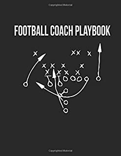 Football Coach Playbook: Organizer Notebook for Coaches Featuring Calendar, Roster, Game Stats, Notes and Blank Play Design Field Pages (Scrimmage Play)