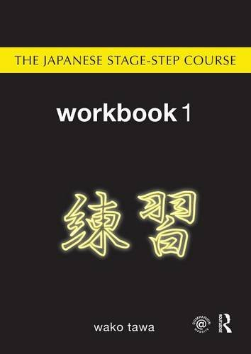 Japanese Stage-Step Complete Course Bundle: Japanese Stage-Step Course: Workbook 1 (Volume 3)