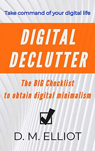 Digital Declutter: The BIG Checklist to obtain digital minimalism (English Edition)