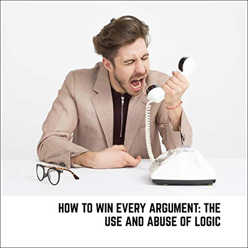 How to Win Every Argument audiobook cover art