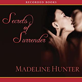 Secrets of Surrender                   By:                                                                                                                                 Madeline Hunter                               Narrated by:                                                                                                                                 Simon Prebble                      Length: 9 hrs and 55 mins     195 ratings     Overall 3.8