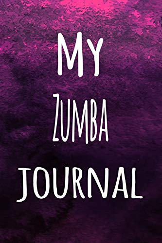 My Zumba Journal: The perfect way to record your hobby - 6x9 119 page lined journal!