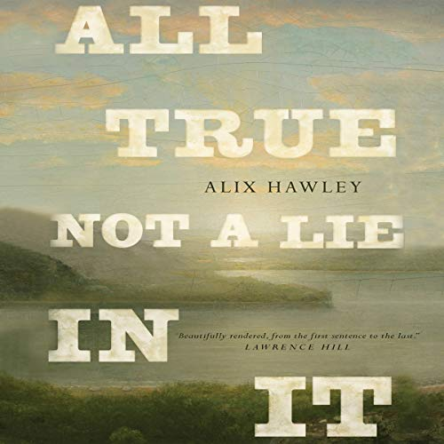All True Not a Lie in It audiobook cover art
