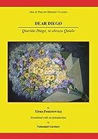 Dear Diego: Querido Diego, Te Abraza Quiela (Aris & Phillips Hispanic Classics)
