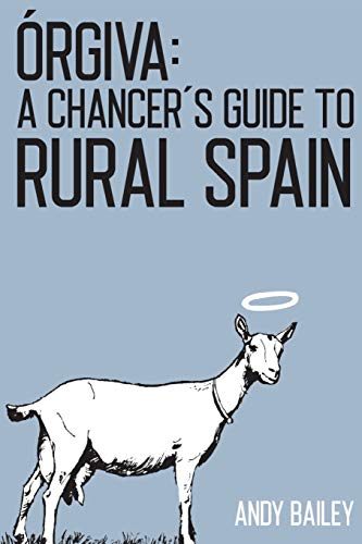 ÓRGIVA: A Chancer's Guide to Rural Spain