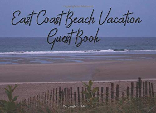 East Coast Beach Vacation Guest Book: Blank Prompt Journal Notebook: Rustic Beach Cottage/Cabin Guest Book: Vacation Rental, Airbnb, B&B, Coastal Home: Memories of Visitor's Vacations at the Beach.
