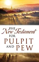 The New Testament For Pulpit and Pew