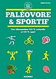 Paléovore et sportif : Une alimentation 100% naturelle et 100% sport