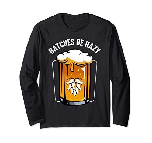 Batches Be Hazy Brauer Selbstgebrautes Bier Liebhaber Lustig Langarmshirt