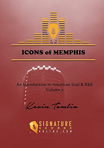 Icons of Memphis: An Introduction to American Soul and R&B Volume 2 (English Edition)