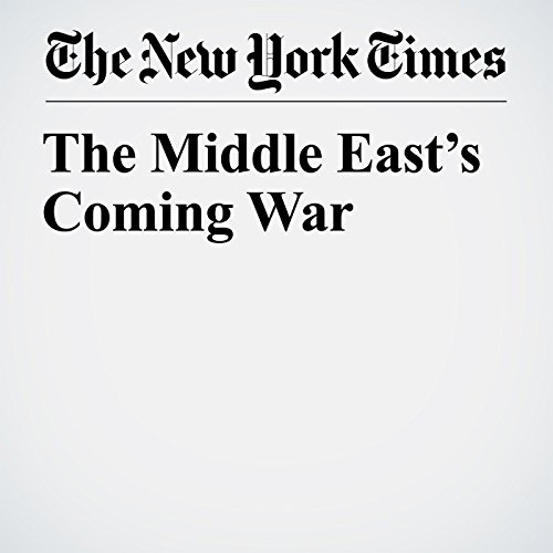 The Middle East's Coming War copertina