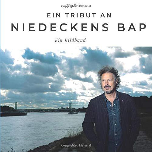 Ein Tribut an Niedeckens BAP: Ein Bildband: Ein Bildband. Sonderausgabe, verfügbar nur bei Amazon